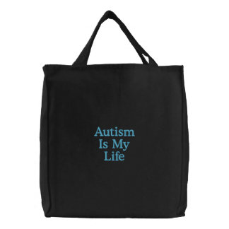 Autism Is My Life Embroidered Tote Bag