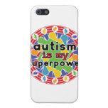 Autism is My Super Power Cases For iPhone 5