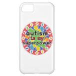 Autism is My Super Power iPhone 5C Cases