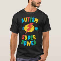 Autism Is My Super Power Multi T-Shirt