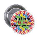 Autism is My Super Power Pinback Button