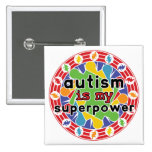 Autism is My Super Power Pins