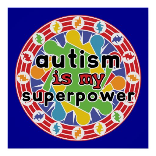 Autism is My Super Power Posters