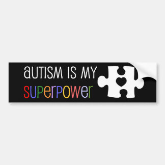 Autism is my Superpower Bumper Sticker