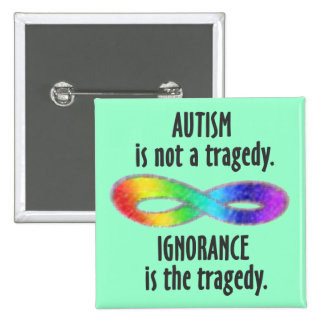 Autism is Not a Tragedy Buttons