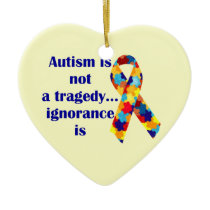 Autism is not a tragedy, ignorance is ceramic ornament