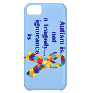 Autism is not a tragedy, ignorance is iPhone 5C cover