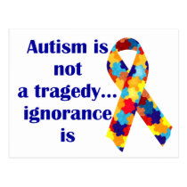 Autism is not a tragedy, ignorance is postcard