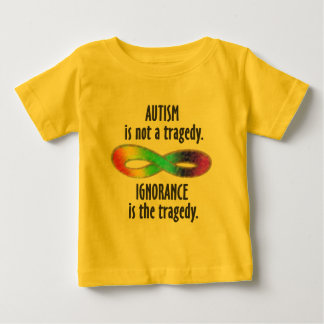 Autism is Not a Tragedy Infant T-Shirts