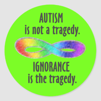 Autism Is Not A Tragedy Stickers