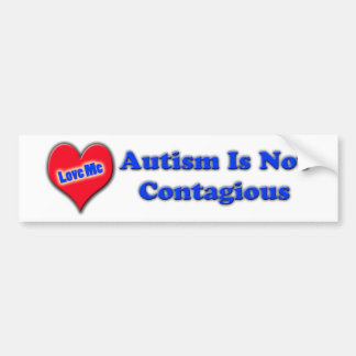 Autism Is Not Contagious Bumper Sticker