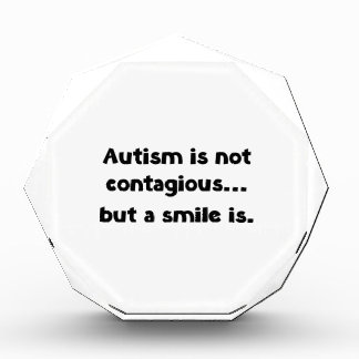 Autism Is Not Contagious, But A Smile Is Acrylic Award