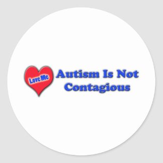 Autism Is Not Contagious Classic Round Sticker