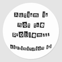 Autism is not the problem classic round sticker