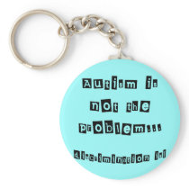 Autism is not the problem keychain