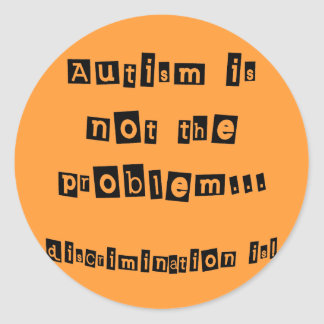 Autism is not the problem sticker
