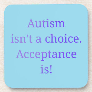 Autism isn't a choice  (blue) beverage coaster