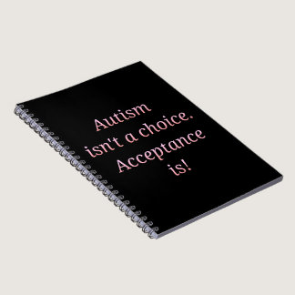 Autism isn't a choice notebook
