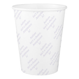 Autism isn't a choice... paper cup