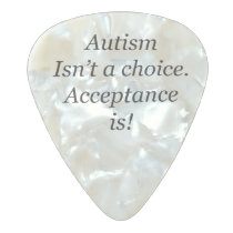 Autism isn't a choice... pearl celluloid guitar pick