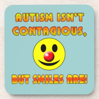 Autism Isn't Contagious But Smiles Are Coaster