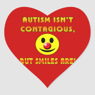 Autism Isn't Contagious But Smiles Are Heart Sticker