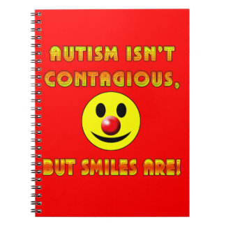 Autism Isn't Contagious But Smiles Are Spiral Notebook