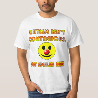 Autism Isn't Contagious But Smiles Are T-Shirt