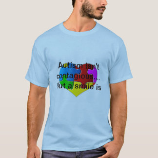 Autism isn't contagious... T-Shirt