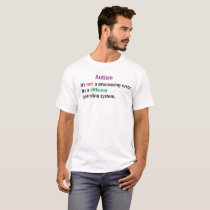 Autism: It's not a processing error. T-Shirt
