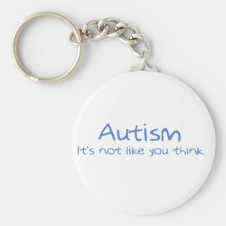 """Autism: It's Not Like You Think."" Basic Round Button Keychain"