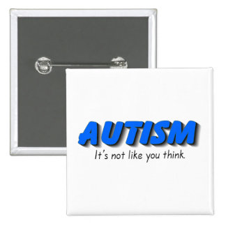 Autism Its Not Like You Think (Blue) 2 Inch Square Button