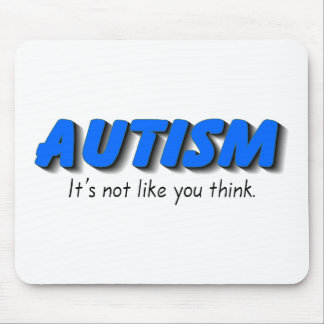 Autism Its Not Like You Think (Blue) Mouse Mat
