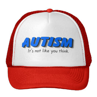 Autism Its Not Like You Think (Blue) Trucker Hat
