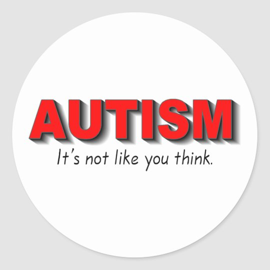 Autism Its Not Like You Think (Red) Classic Round Sticker