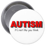 Autism Its Not Like You Think (Red) Pinback Button