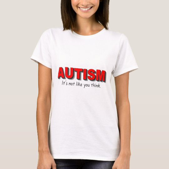 Autism Its Not Like You Think (Red) T-Shirt
