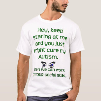 Autism/Keep Staring T-Shirt