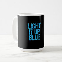 Autism Light It Up Blue Autism Awareness Coffee Mug