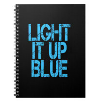 Autism Light It Up Blue Autism Awareness Notebook