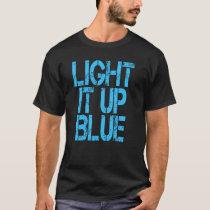 Autism Light It Up Blue Autism Awareness T-Shirt
