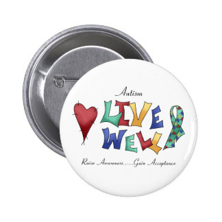 Autism- Live Well 2 Inch Round Button