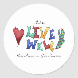 Autism- Live Well Classic Round Sticker
