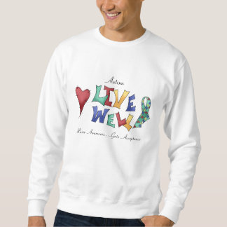 Autism- Live Well Sweatshirt