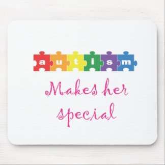 Autism Makes her special Mouse Pad