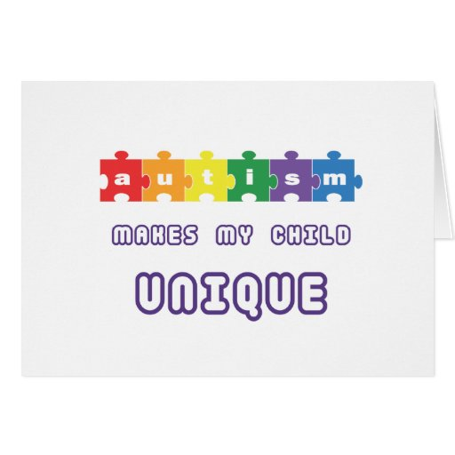 Autism makes my child unique card