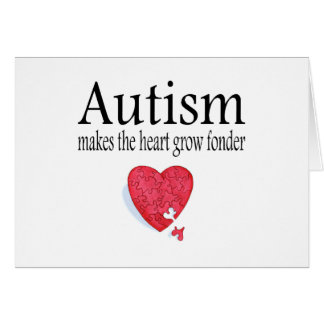 Autism Makes The Heart Grow Fonder Card