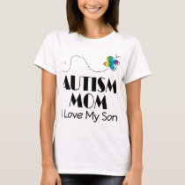 Autism Mom I Love My Son T-Shirt