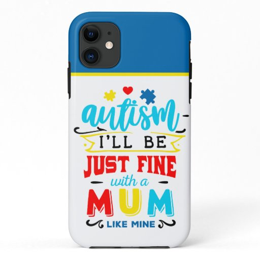Autism Mum- Tough Apple iPhone 11 Case
