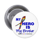 Autism My Hero is My Brother Pins